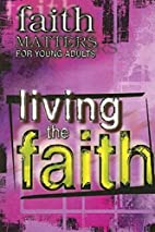 Faith Matters for Young Adults: Living the…