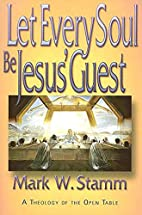 Let Every Soul Be Jesus' Guest: A Theology…