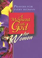 A Moment with God for Women: Prayers for…