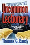 Bandy, Thomas G.: Introducing the Uncommon Lectionary: Opening the Bible to Seekers and Disciples