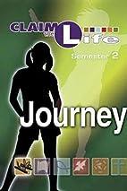 Claim the Life - Journey Semester 2 Student…
