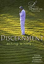 Discernement: Acting Wisely [With…