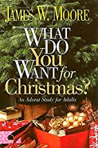 What Do You Want for Christmas?: An Advent…