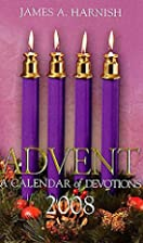 Advent: A Calendar of Devotions, 2008 by…