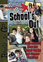 Ready-to-Go School's Out: Youth Ministry…