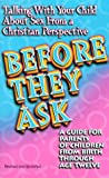 Before They Ask Talking about Sex from a Christian Perspective   A Guide for