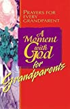 Groseclose, Kel: A Moment with God for Grandparents
