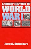 James L. Stokesbury: A Short History of World War I