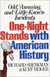 Shenkman, Richard: One-Night Stands With American History: Odd, Amusing, and Little-Known Incidents