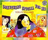 Williams, Vera B.: Something Special for Me
