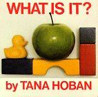 Hoban, Tana: What Is It?