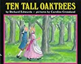 Edwards, Richard: Ten Tall Oaktrees