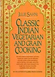 Sahni, Julie: Classic Indian Vegetarian and Grain Cooking