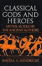 Classical Gods and Heroes by Rhoda Hendricks