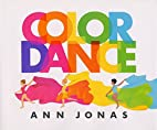 Color Dance by Ann Jonas