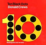 Crews, Donald: Ten Black Dots/Redesigned