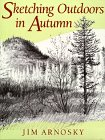 Sketching Outdoors in Autumn by Jim Arnosky