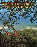 Baker, Jeannie: Where the Forest Meets the Sea