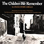 The Children We Remember by Chana Byers…