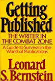 Bernstein, Leonard: Getting Published: The Writer in the Combat Zone