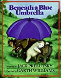 Prelutsky, Jack: Beneath a Blue Umbrella