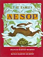 The Fables of Aesop by Frances Barnes-murphy