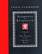 Elements of Etiquette: A Guide to Table…