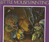 Wolkstein, Diane: Little Mouse's Painting