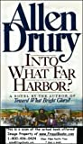 Drury, Allen: Into What Far Harbor?