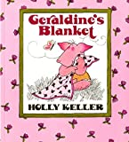 Keller, Holly: Geraldine's Blanket