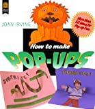Irvine, Joan: How to Make Pop-Ups