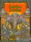 Engelbert the Elephant by Tom Paxton