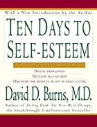 Ten Days to Self-Esteem by David D. Burns