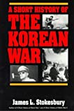 Stokesbury, James L.: A Short History of the Korean War