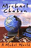 Chabon Michael: A MODEL WORLD & OTHER STORIES ( Signed )