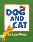 Dog and Cat by Lynn Reiser