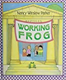 Parker, Nancy Winslow: Working Frog
