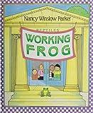 Parker, Nancy Winslow: Working Frog