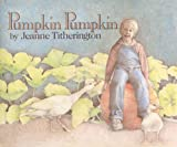Titherington, Jeanne: Pumpkin Pumpkin