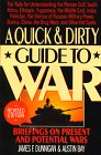 Dunnigan, James F.: A Quick and Dirty Guide to War: Briefings on Present and Potential Wars