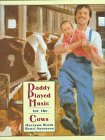 Daddy Played Music for the Cows by Maryann…