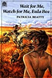 Beatty, Patricia: Wait for Me, Watch for Me, Eula Bee