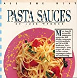 Warner, Joie: All the Best Pasta Sauces