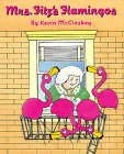 Mrs. Fitz's Flamingos by Kevin…
