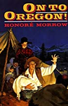 On to Oregon by Honoré Morrow