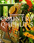 Country Living Country Quilts by Country…