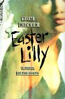 Wicker, Tom: Easter Lilly: A Novel of the South Today