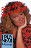 Near, Holly: Fire in the Rain...Singer in the Storm: An Autobiography