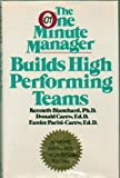 Blanchard, Kenneth H.: The One Minute Manager Builds High Performing Teams