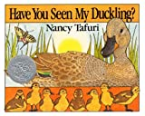 Tafuri, Nancy: Have You Seen My Duckling?